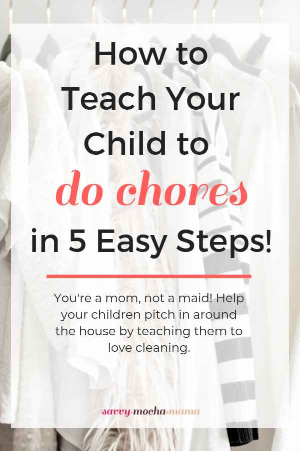 You're a mom, not a maid! Cleaning up together is a healthy part of family life. The sooner your children learn how to do chores, the better. You can teach chores to your children in these 5 fun and easy steps. #parenting #cleaning #chores #family #Homemaking #lifeskills