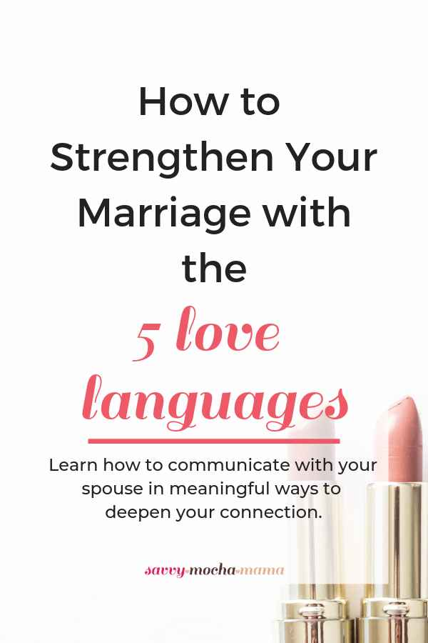 How to Strengthen Your Marriage with the 5 Love Languages | Learn how to communicate with your spouse in meaningful ways to deepen your connection.