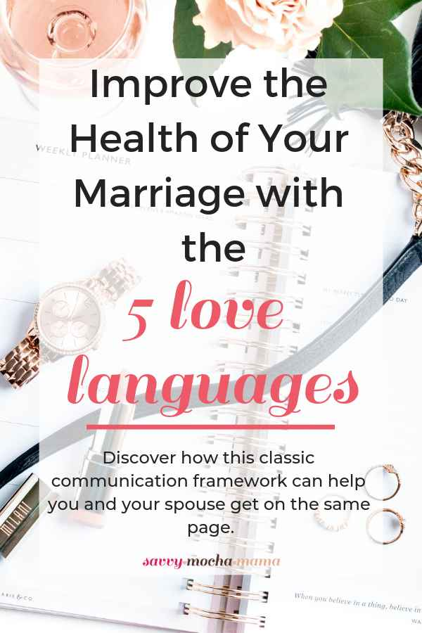 Improve the Health of Your Marriage with the 5 Love Languages | Discover how this classic communication framework can help you and your spouse get on the same page.
