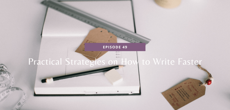 Practical Strategies on How to Write Faster