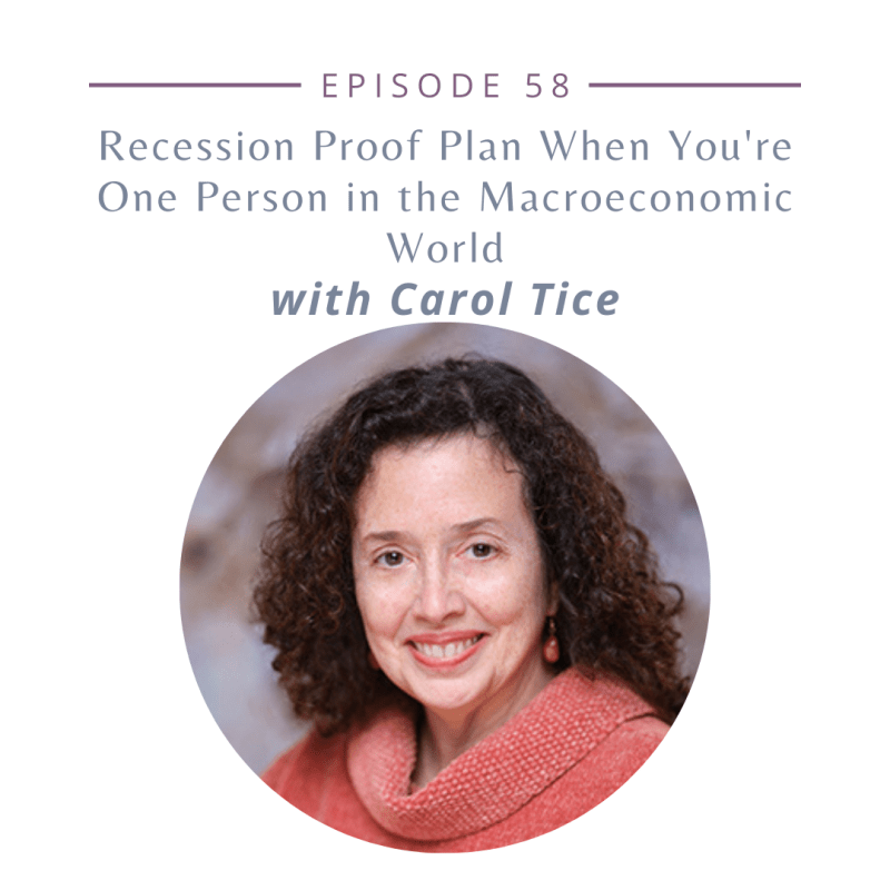 Recession Proof Plan When You're One Person in the Macroeconomic World With Carol Tice
