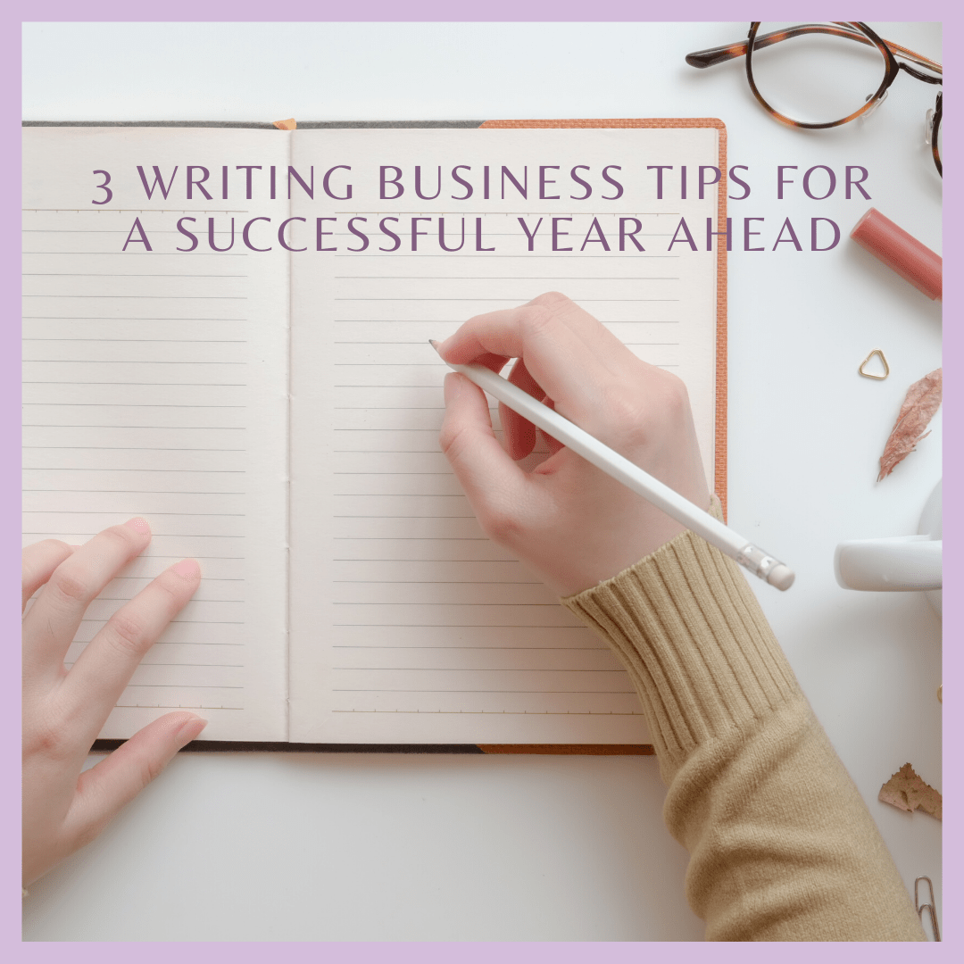 3 Writing Business Tips for a Successful Year Ahead