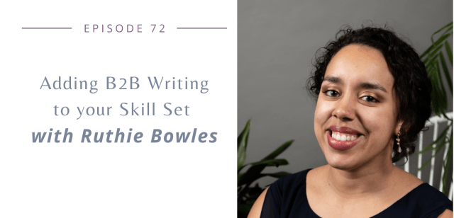 Adding B2B Writing to your Skill Set with Ruthie Bowles