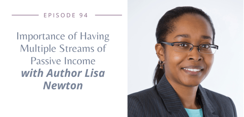 Importance of Having Multiple Streams of Passive Income with Author Lisa Newton