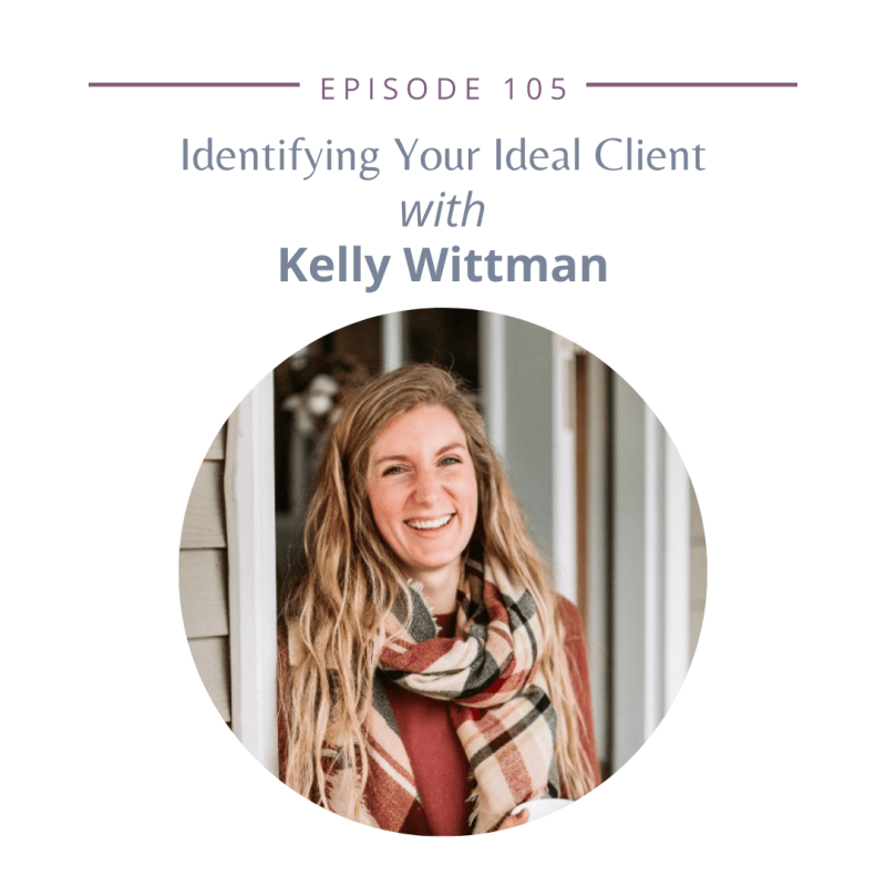 Identifying Your Ideal Client with KELLY WITTMAN