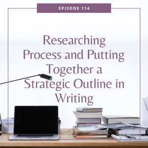 Researching Process and Putting Together a Strategic Outline in Writing