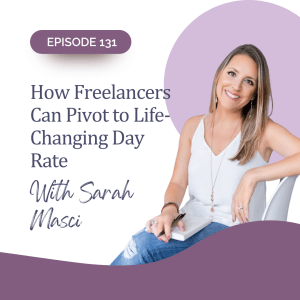 How Freelancers Can Pivot to Life-Changing Day Rate