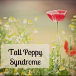 Tall Poppy Syndrome and the Fear of Judgment