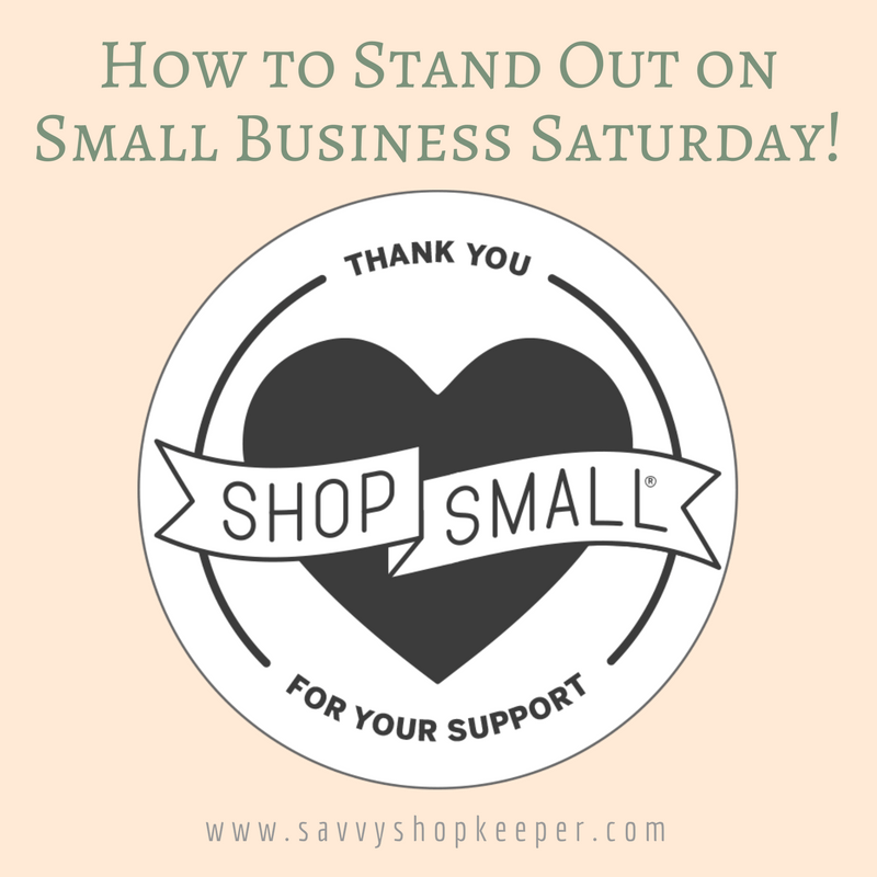 How to Stand Out on Small Business Saturday!