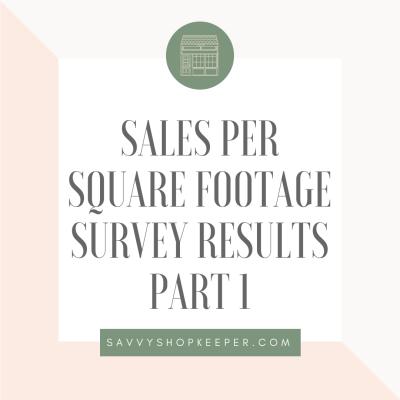 Sales Per Square Footage Survey Results Part 1