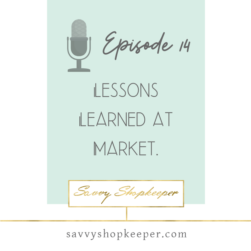 Ep 14 Lessons Learned at Market (AmericasMart)