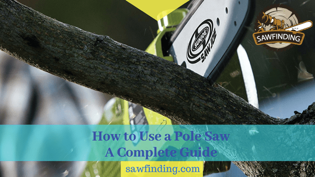 How to use a pole saw