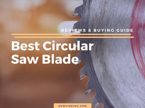 Best Circular Saw Blade