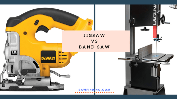 Jigsaw Vs Bandsaw- Differences