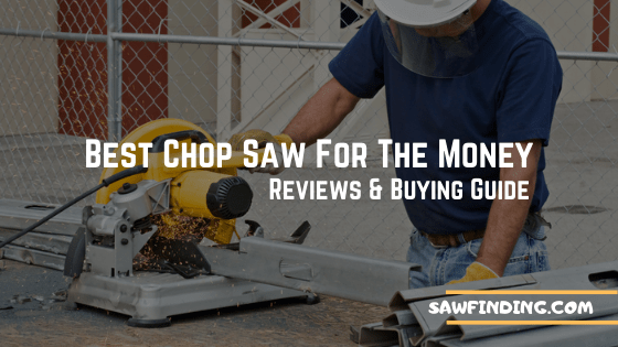 Best chop saw for the money reviews