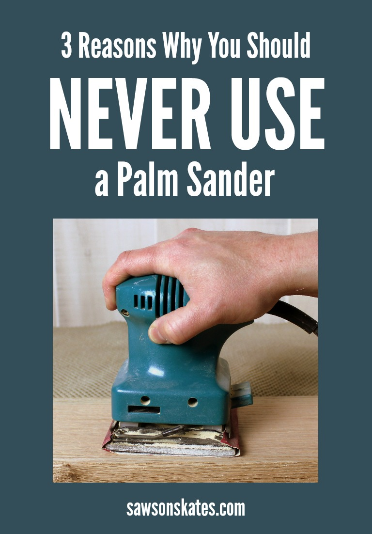 Looking for palm sander tips? Here's a tip - NEVER use one! It sands figure 8s into your project! In this post I'm sharing which sanding tools I use instead for my DIY furniture plus 3 of my favorite sanding tips.