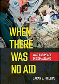 When There Was No Aid War And Peace In Somaliland
