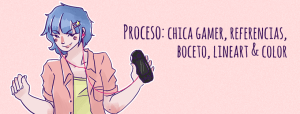 Proceso: Gamer Girl