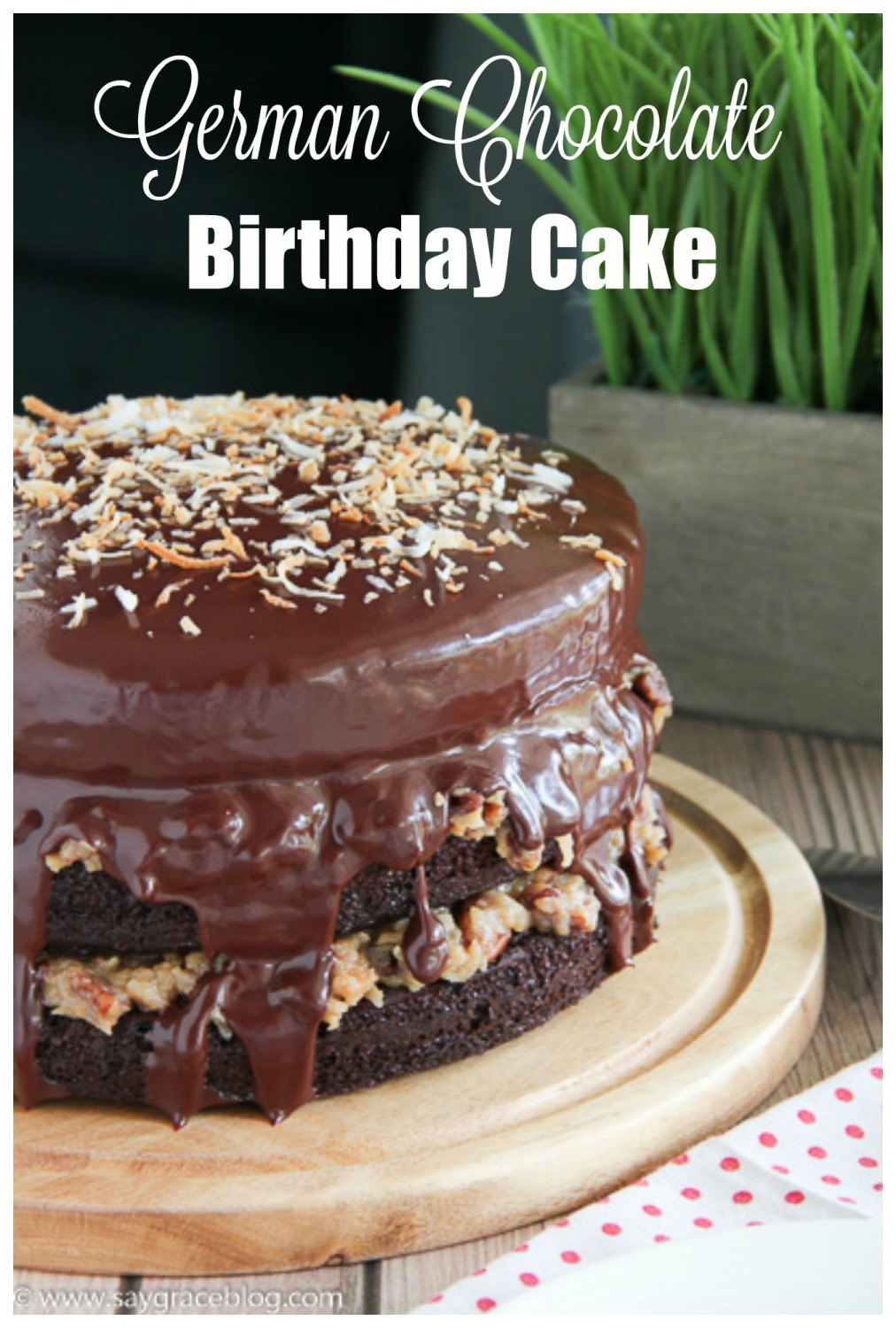 German Chocolate Birthday Cake | Say Grace