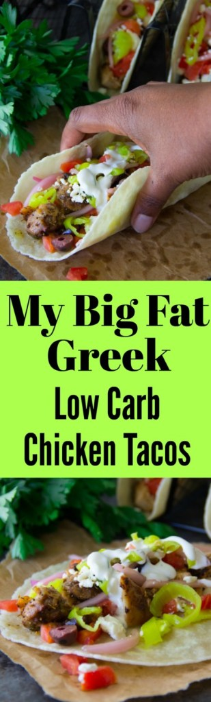 My Big Fat Greek Low Carb Chicken Tacos