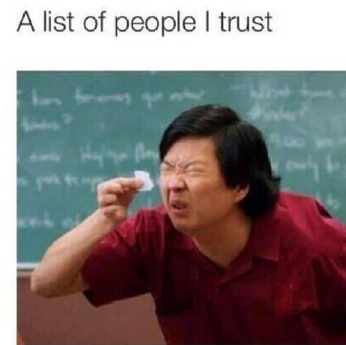 A list of people i trust Fake people Meme