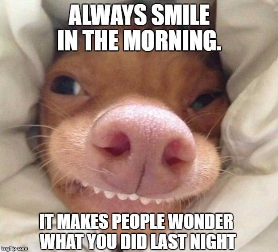 always smile good morning meme