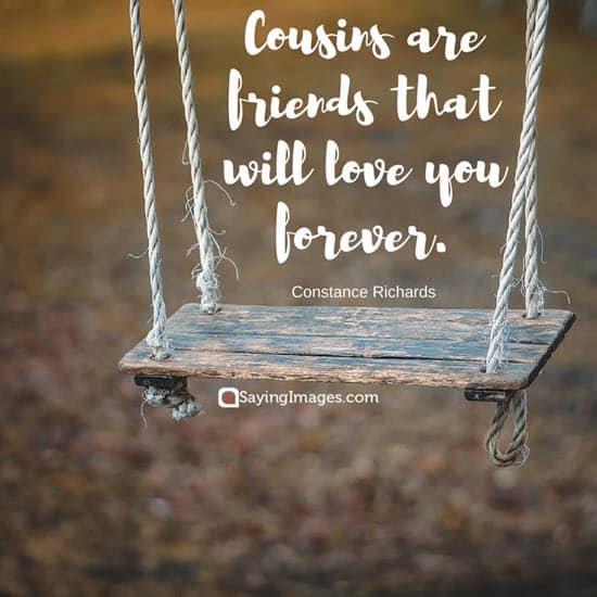 Top 30 Cousin Quotes Amp Sayings