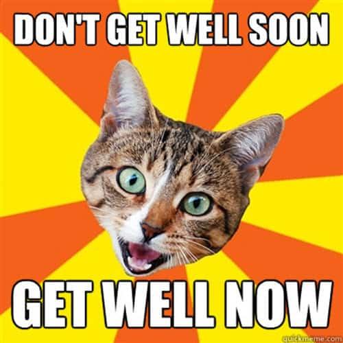 dont get well soon meme