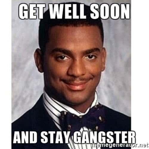 get well soon stay gangster meme