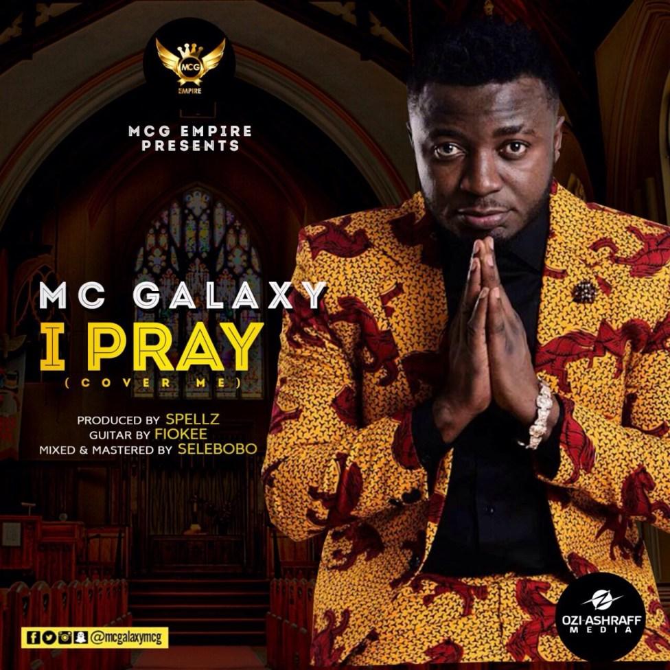 MC Galaxy Releases Brand New Single 'I Pray' from #MMM album