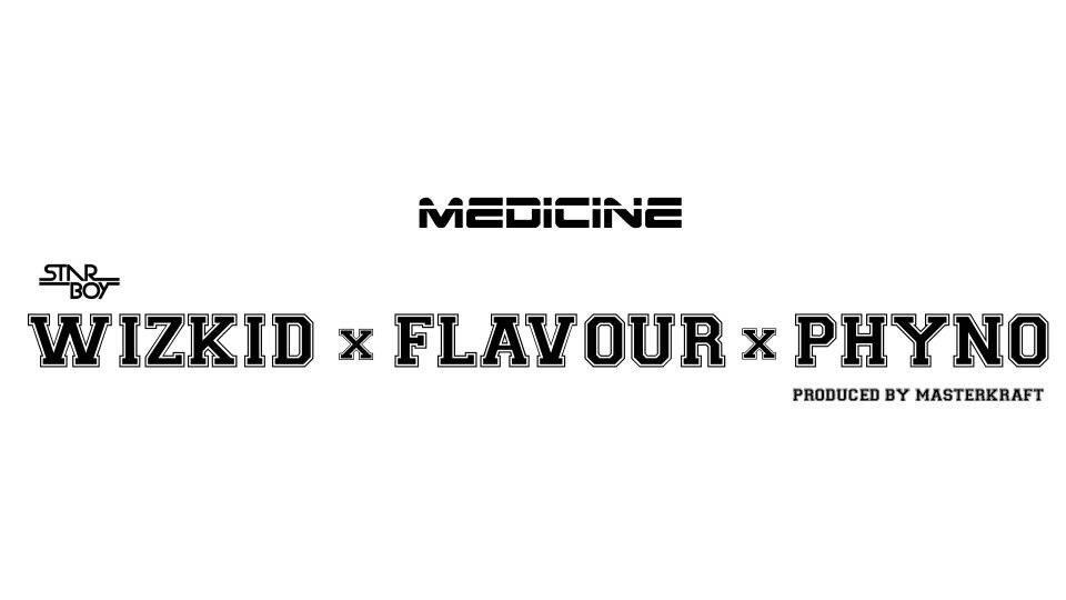 New Music: Wizkid x Flavour x Phyno – Medicine (Remix)