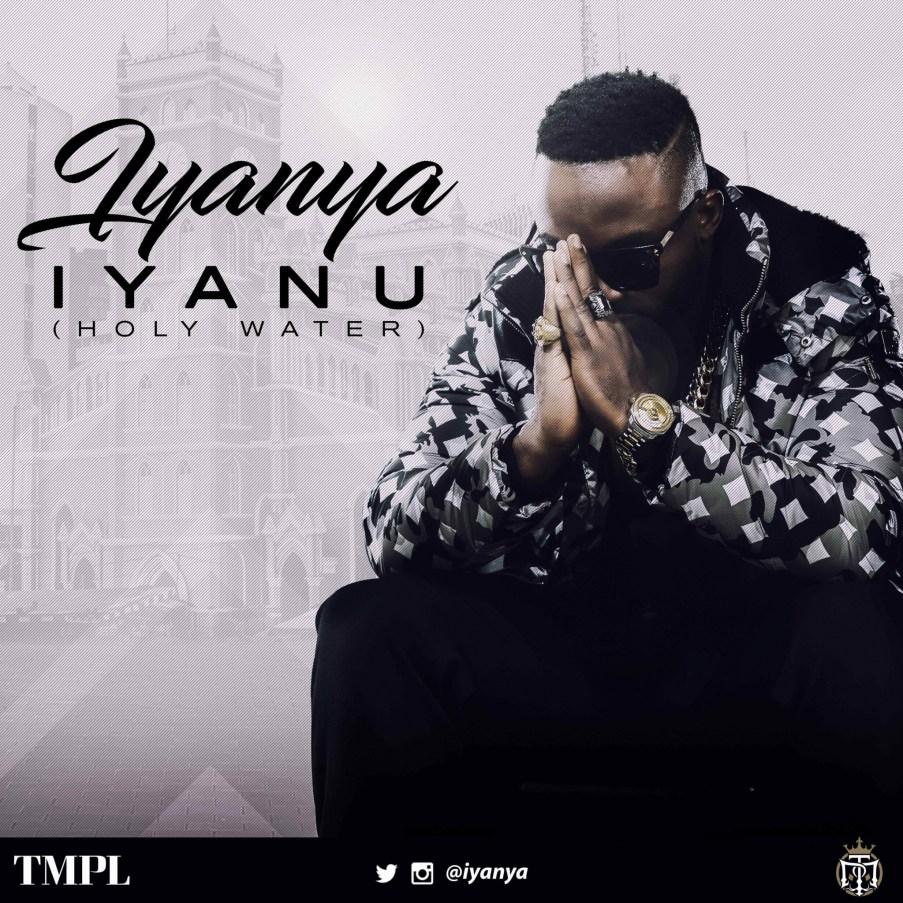 Iyanu (Holy Water) new music by Iyanya