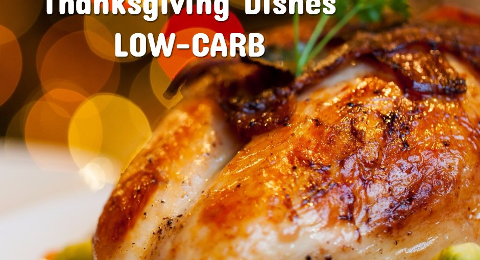 make your thanksgiving dishes low carb