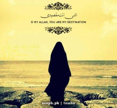 O ALLAH! you are my destination...