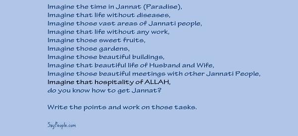 Imagine the life in Jannat