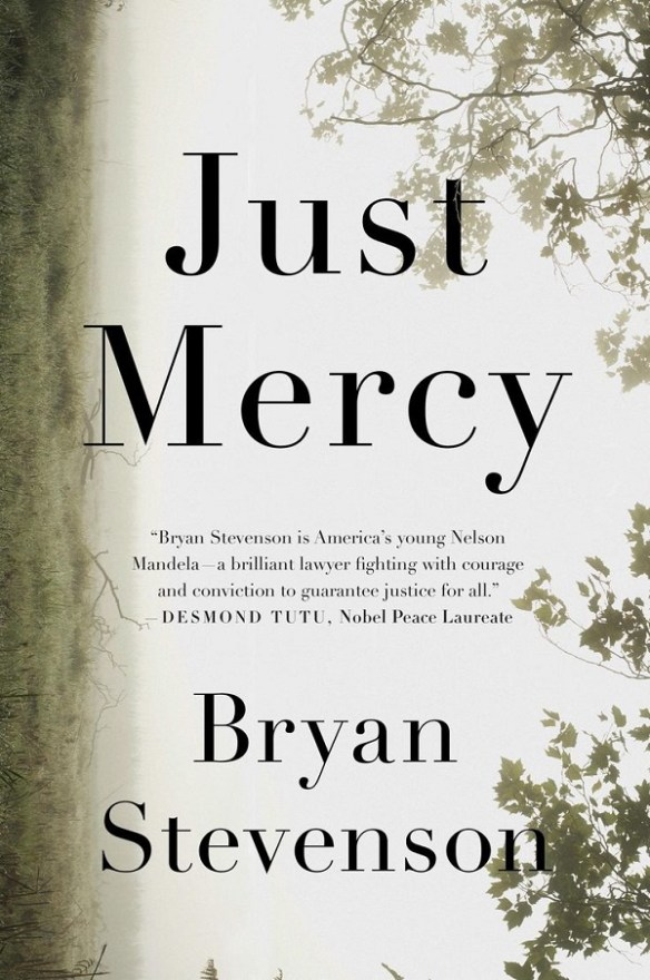 quotjust mercy a story of justice and redemptionquot by bryan