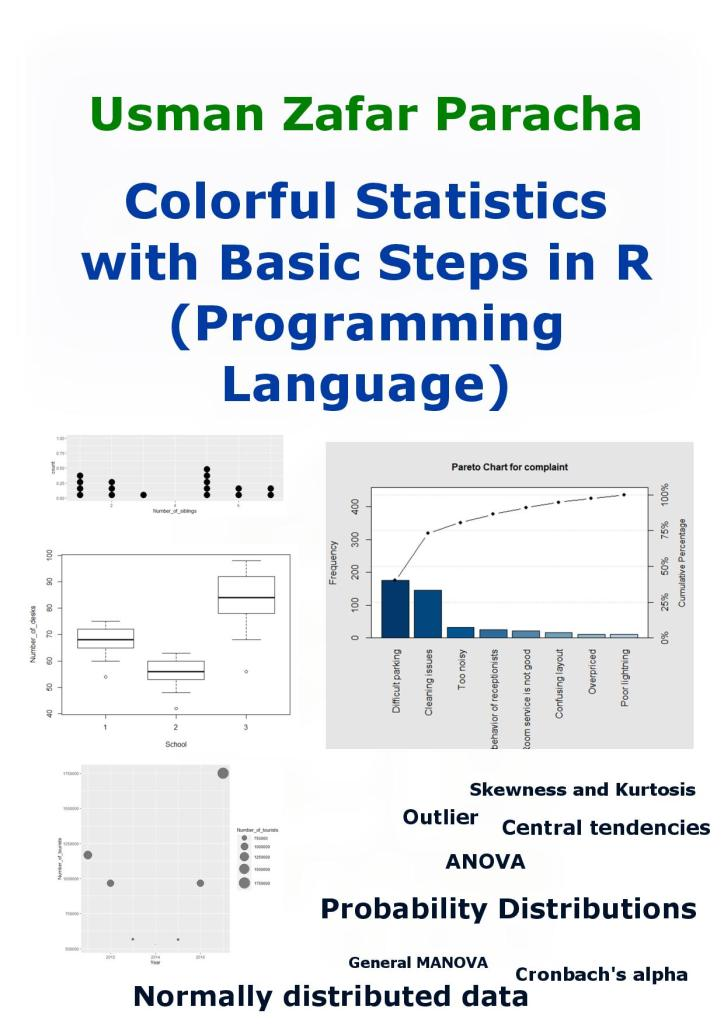 This book is a try to make statistics colorful along with basic instructions in R Programming Language … It has handy illustrations on a huge number of statistical topics with beautiful colors as can be found through the table of contents.