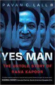 Yes Man The Untold Story of Rana Kapoor PDF Book Free Download
