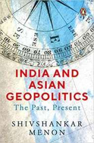 India and Asian Geopolitics by Shivshankar Menon PDF
