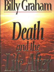Download Death and the Life After By Billy Graham