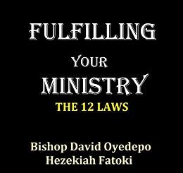 Download Fulfilling Your Ministry (The 12 Laws) by Bishop David Oyedepo