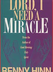 Download Lord, I Need a Miracle by Benny Hinn
