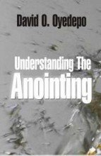 Download Understanding The Anointing By Bishop David Oyedepo