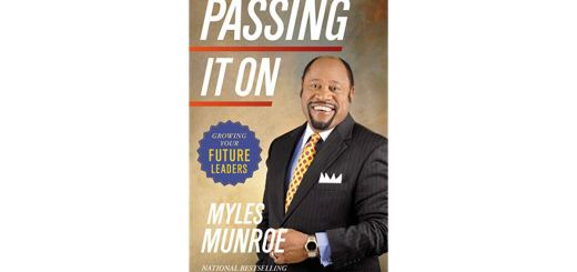 Download Passing It On: Growing Your Future Leaders by Myles Munroe