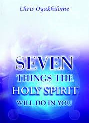 Download Seven Things the Holy Spirit Will Do in You by Pst Chris Oyakhilome