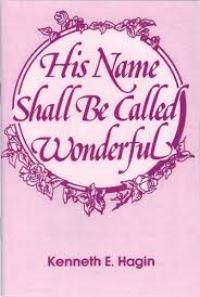 Download His Name Shall Be Called Wonderful by Kenneth E Hagin