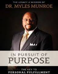 Download In Pursuit of Purpose By Myles Munroe