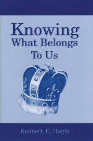 Download Knowing What Belongs to Us by Kenneth E Hagin