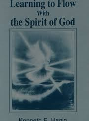 Download Learning To Flow with the Spirit by Kenneth E Hagin