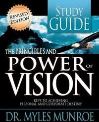 Download Principles And Power Of Vision-Study Guide (Workbook) by Myles Munroe